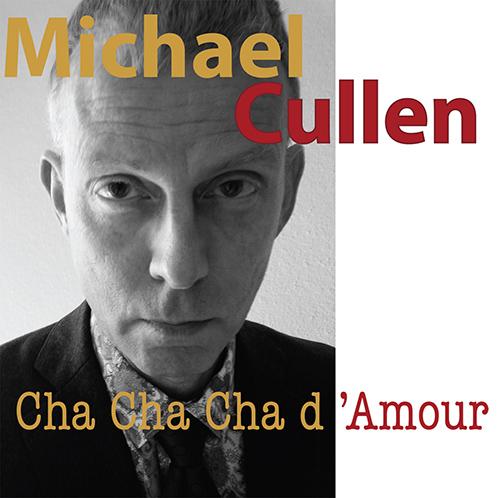 Michael Cullen Cha Cha Cha d'Amour Replicat - Artwork for digita